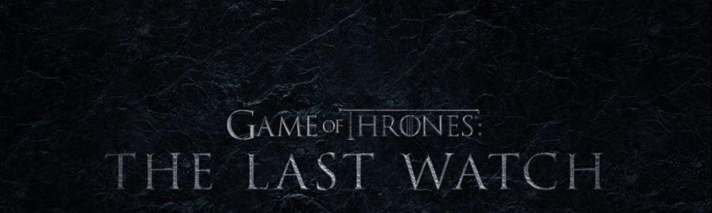 Gra o tron: Ostatnia warta / Game of Thrones: The Last Watch