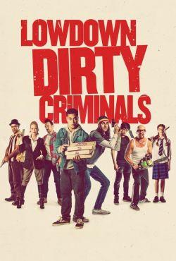 Jak zostać zbirem / Lowdown Dirty Criminals