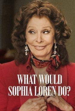 Co zrobiłaby Sophia Loren? / What Would Sophia Loren Do?