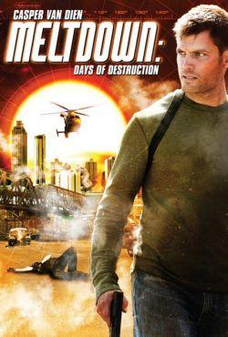 Zabójczy żar: Dni zagłady / Meltdown: Days of Destruction