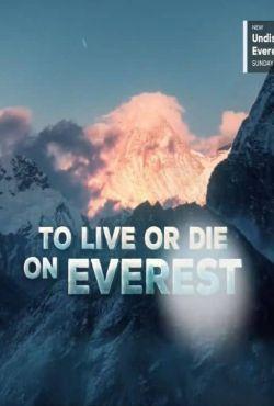 Śmierć w cieniu Everestu / To Live or Die on Everest