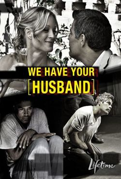 Mamy twojego męża / We Have Your Husband