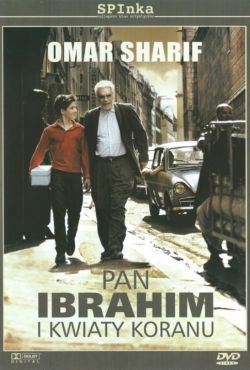 Pan Ibrahim i kwiaty Koranu / Monsieur Ibrahim et les fleurs du Coran
