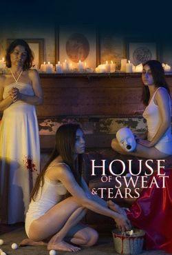 Dom znoju i łez / House of Sweat and Tears / Casa de sudor y lágrimas