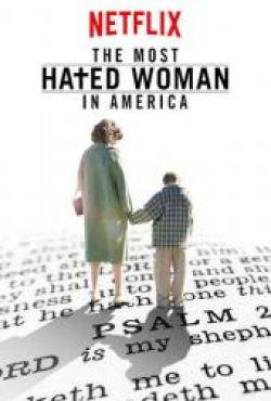 Najbardziej znienawidzona kobieta Ameryki / The Most Hated Woman in America