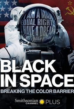 Afroamerykanie w kosmosie. Pokonać barierę rasy / Black In Space: Breaking The Color Barrier