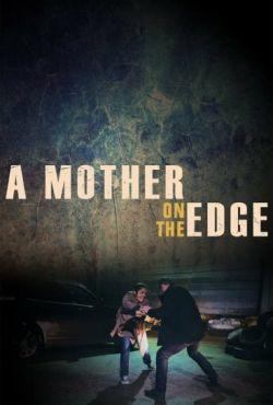 Na skraju obłędu / A Mother on the Edge