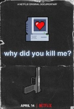 Dlaczego mnie zabiliście? / Why Did You Kill Me?