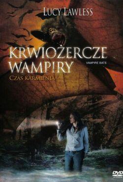Krwiożercze wampiry / Vampire Bats