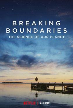 Świat na granicy: Nasza planeta oczami naukowców / Breaking Boundaries: The Science of Our Planet