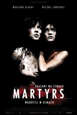 Martyrs. Skazani na strach / Martyrs
