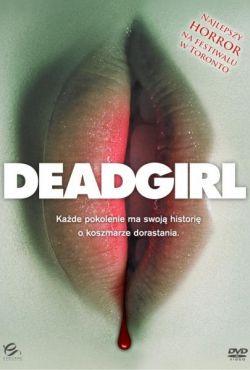 Martwa dziewczyna / Deadgirl
