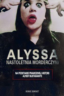 Alyssa. Nastoletnia morderczyni / My Name Is 'A' by Anonymous