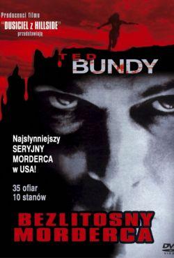 Bezlitosny morderca / Ted Bundy