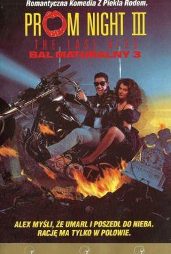 Bal maturalny III: Ostatni pocałunek / Prom Night III: The Last Kiss