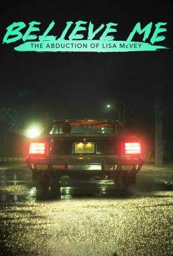 Uwierzcie mi: Porwanie Lisy McVey / Believe Me: The Abduction of Lisa McVey