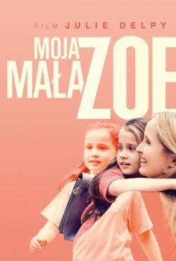 Moja mała Zoe / My Zoe