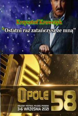 Opole: Krzysztof Krawczyk Ostatni raz zatańczysz ze mną