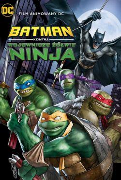 Batman kontra Wojownicze Żółwie Ninja / Batman Vs. Teenage Mutant Ninja Turtles