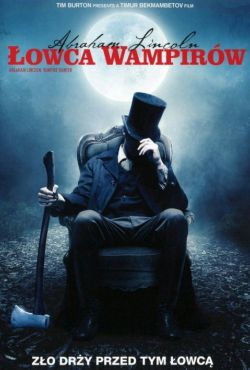 Abraham Lincoln: Łowca wampirów 3D / Abraham Lincoln: Vampire Hunter