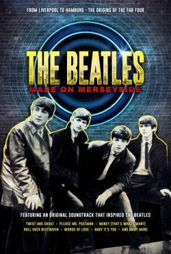 The Beatles. Brzmienie z Merseyside / The Beatles: Made on Merseyside