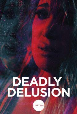 Śmiertelne urojenia / Deadly Delusion