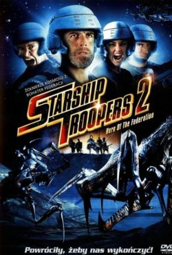 Żołnierze kosmosu II / Starship Troopers 2: Hero of the Federation