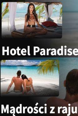 Hotel Paradise - Mądrości z raju