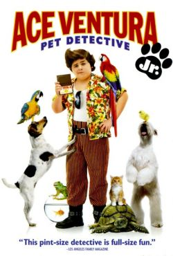 Ace Ventura Junior / Ace Ventura: Pet Detective Jr.