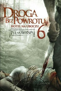 Droga bez powrotu 6: Hotel na uboczu / Wrong Turn 6: Last Resort