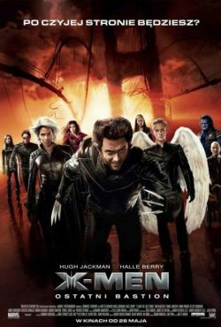 X-Men: Ostatni bastion / X-Men: The Last Stand