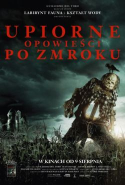 Upiorne opowieści po zmroku / Scary Stories to Tell in the Dark