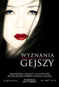 Wyznania gejszy / Memoirs of a Geisha