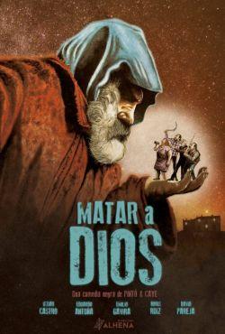 Zabójczy Bóg / Matar a Dios