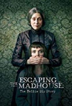 Ucieczka z domu obłąkanych / Escaping the Madhouse: The Nellie Bly Story
