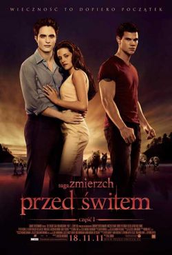"Saga ""Zmierzch"": Przed świtem. Część 1 / The Twilight Saga: Breaking Dawn - Part 1"