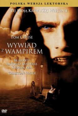 Wywiad z wampirem / Interview with the Vampire: The Vampire Chronicles