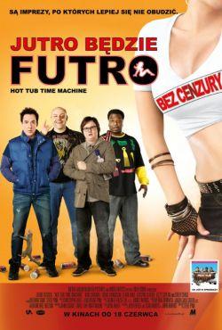 Jutro będzie futro / Hot Tub Time Machine