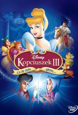 Kopciuszek 3: Co by było gdyby... / Cinderella III: A Twist in Time