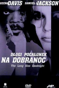 Długi pocałunek na dobranoc / The Long Kiss Goodnight