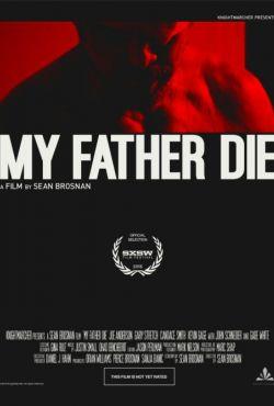 Zabić ojca / My Father, Die
