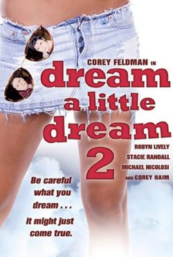 Spełnione marzenia 2: Miłosne eksperymenty / Dream a Little Dream 2