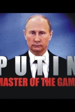 Putin, mistrz rosyjskiej ruletki / Putin, Master of the Game