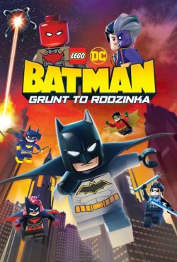 LEGO DC: Batman - Grunt to rodzinka / LEGO DC: Batman - Family Matters