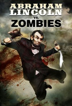 Abraham Lincoln kontra zombie / Abraham Lincoln vs. Zombies