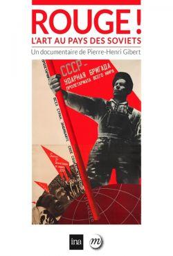 Czerwony! Sztuka awangardy w kraju Sowietów / Rouge ! L'art au pays des soviets