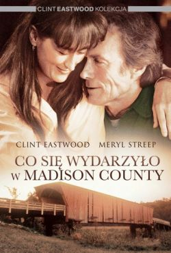 Co się wydarzyło w Madison County / The Bridges of Madison County