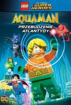 LEGO DC Super Heroes: Aquaman - Przebudzenie Atlantydy / LEGO DC Comics Super Heroes: Aquaman - Rage of Atlantis
