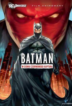 Batman w cieniu Czerwonego Kaptura / Batman: Under the Red Hood