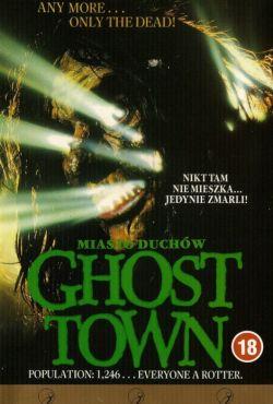 Miasto duchów / Ghost Town